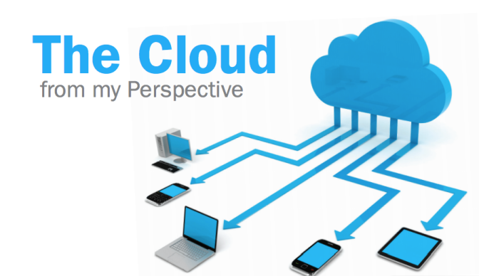 The Cloud: from my Perspective